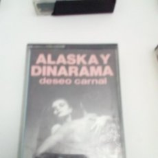 Casetes antiguos: ALASKA Y DINARAMA. DESEO CARNAL. C12F. Lote 152500442