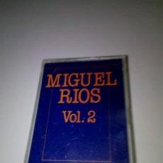 Casetes antiguos: MIGUEL RIOS. VOL. 2. C12F. Lote 152500902