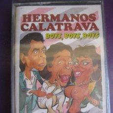 Casetes antiguos: HERMANOS CALATRAVA CASETE PRECINTADA CHISTES HUMOR VERSIONES - SABRINA BOYS BOYS BOYS. Lote 194972232