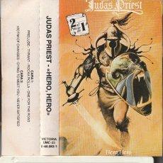 Casetes antiguos: JUDAS PRIEST - HERO, HERO, VOL. 1 (CASSETTE VICTORIA 1982 ESPAÑA). Lote 154606498