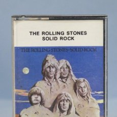 Casetes antiguos: CASETE. CINTA. THE ROLLING STONES. SOLID ROCK . Lote 155622870