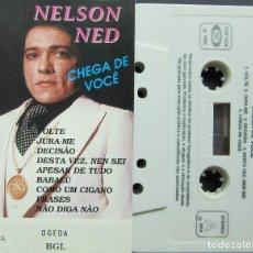 Casetes antiguos: NELSON NED - CHEGA DE VOÇE. Lote 155693818