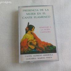 Casetes antiguos: PRESENCIA DE LA MUJER EN EL CANTE FLAMENCO. ALFREDO ARREBOLA. HOMENAJE A LA MUJER CANTAORA. CASSETTE. Lote 159067190