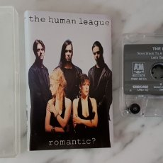 Casetes antiguos: HUMAN LEAGUE - ROMANTIC? CASETE. TECNO POP. Lote 159886366