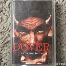 Casetes antiguos - DOVER-DEVIL CAME TO ME - 160275758