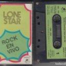 Casetes antiguos: LONE STAR CASSETTE ROCK EN VIVO 1975. Lote 160642970
