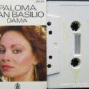 Casetes antiguos: PALOMA SAN BASILIO - DAMA. Lote 160646258