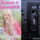 Casetes antiguos: AMORE E ROMANTICA. Lote 160646414