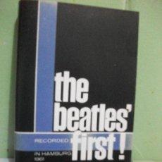 Casetes antiguos: THE BEATLES - FIRST! IN HAMBURG 1961 (CASSETTE POLYDOR 1988) ESPAÑA. Lote 162519622