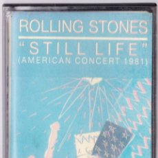 Casetes antiguos: ROLLING STONES - STILL LIFE - AMERICAN CONCERT 1981. Lote 162766830