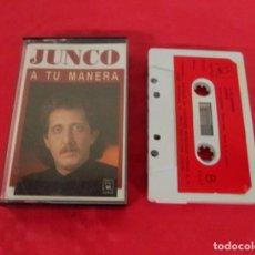 Cassette antiche: JUNCO - A TU MANERA - CASSETTE - HORUS 1991 SPAIN 09.043 MUY EXCASO. Lote 163702570