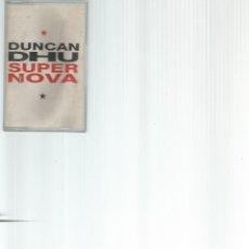 Casetes antiguos: CASETE DUNCAN DHU SUPERNOVA . Lote 166299686