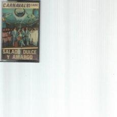 Casetes antiguos: CASETE CARNAVAL 81 CADIZ - SALADO DULCE Y AMARGO. Lote 166300974