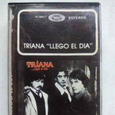Casetes antiguos: TRIANA. LLEGÓ EL DÍA. CASETE MOVIEPLAY 53.3660/7. ESPAÑA 1983. . Lote 167161132