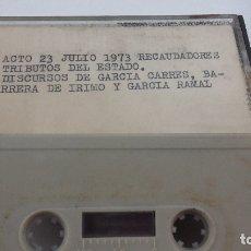 Casetes antiguos: 2 CINTAS DE CASSETTE ACTO 23 DE JULIO DE 1973 (RECAUDADORES TRIBUTOS DEL ESTADO) Y CORDOBA 1972. Lote 167976696