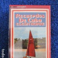 Casetes antiguos: RECUERDOS DE CUBA - ELENA BURKE / DIFICIL. Lote 168099984