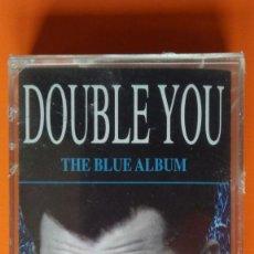 Casetes antiguos: DOUBLE YOU THE BLUE ALBUM BLANCO Y NEGRO MUSIC CAS-450 ELECTRONIC POP PRECINTADA!!. Lote 169104532