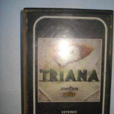 Casetes antiguos: CASETE DE TRIANA SOMBRA Y LUZ. Lote 170556524