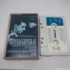 Cassettes Anciennes: CASETE - PRELUDIOS E INTERMEDIOS NÚMERO 6 - FRÜHBECK DE BURGOS - ORQUESTA FILARMÓNICA DE ESPAÑA. Lote 170753158