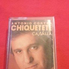 Casetes antiguos: ANTONIO CORTÉS CHIQUETETE. CANALLA. ENCARTE CON LETRAS. 1989. CASETE, CASSETTE.. Lote 172970639