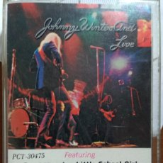 Casetes antiguos: JOHNNY WINTER AND LIVE. Lote 173625844