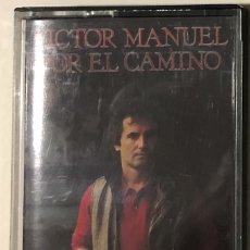 Casetes antiguos: VÍCTOR MANUEL - POR EL CAMINO CASSETTE. Lote 174465717