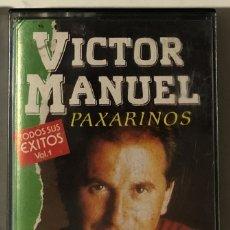 Casetes antiguos: VÍCTOR MANUEL - PAXARINOS TODOS SUS EXITOS VOL. 1 CASSETTE. Lote 174466003