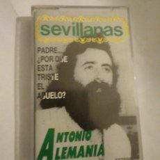 Casetes antiguos: SEVILLANAS ANTONIO ALEMANIA ,SERIE FLAMENCO. Lote 177420250