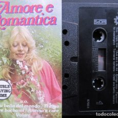 Casetes antiguos: AMORE E ROMANTICA. Lote 177963155