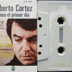 Casetes antiguos: ALBERTO CORTEZ - COMO EL PRIMER DÍA. Lote 178909586