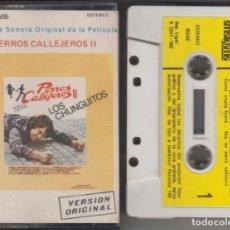 Casetes antiguos: LOS CHUNGUITOS CASSETTE PERROS CALLEJEROS 2 BANDA SONORA DE LA PELÍCULA 1982. Lote 179088670