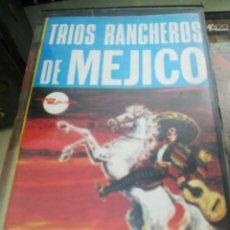 Casetes antiguos: TRIOS RANCHEROS DE MEJICO. Lote 179098052