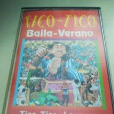 Casetes antiguos: TICO-TICO BAILA - VERANO. Lote 179098673