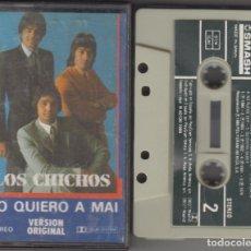 Casetes antiguos: LOS CHICHOS CASSETTE YO QUIERO A MAI 1986 SMASH. Lote 179186508