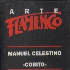 Casetes antiguos: ARTE FLAMENCO. MANUEL CELESTINO COBITO. MANUEL FERNÁNDEZ. CASE-16859. Lote 179883736