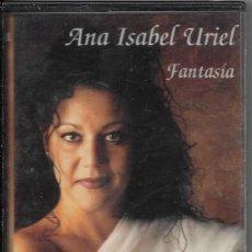 Casetes antiguos: == C276 - ANA ISABEL URIEL - FANTASIA. Lote 180427792