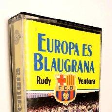 Casetes antiguos: EUROPA ES BLAUGRANA *** RUDY VENTURA *** HIMME DEL TRIOMF BLAUGRANA A LA COPA D`EUROPA 1992. Lote 168366896