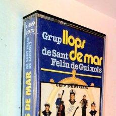 Casetes antiguos: GRUP LLOPS DE MAR DE SANT FELIU DE GUIXOLS. Lote 168368012