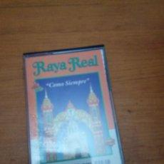 Casetes antiguos: RAYA REAL. COMO SIEMPRE. C6F. Lote 190460337