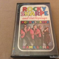 Casetes antiguos: ROCKY SHARPE AND THE REPLAYS. RAMA LAMA.. Lote 191339966