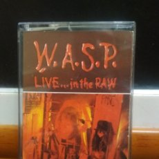 Casetes antiguos: WASP LIVE IN THE RAW W.A.S.P. CASETE CASSETTE SPAIN 1987 . Lote 194353320