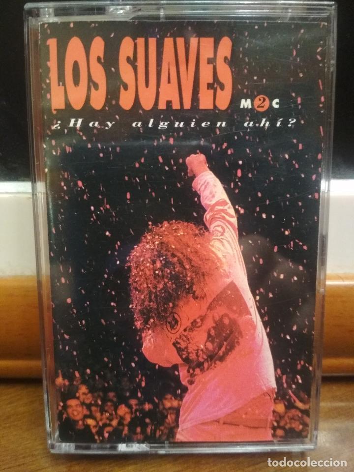 CASETE. LOS SUAVES. ¿ HAY ALGUIEN AHÍ ? MC2 1985 (Música - Casetes)