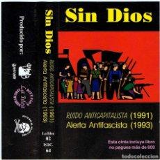 Casetes antiguos: SIN DIOS - RUIDO ANTICAPITALISTA. ALERTA ANTIFASCISTA. CASETE. Lote 194599035