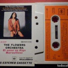 Casetes antiguos: CINTA DE CASSETTE - CASETE - THE FLOWERS ORCHESTA - EL AMOR ES ALGO MARAVILLOSO - CBS 1976. Lote 194689075
