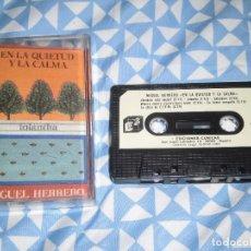 Casetes antiguos: MIGUEL HERRERO - EN LA QUIETUD Y LA CALMA (IOLANTHA) (E3, 1989). INSTRUMENTAL, NEW AGE, MOOD.... Lote 194735931