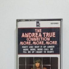 Casetes antiguos: THE ANDREA TRUE CONNECTION.- MORE, MORE, MORE- CASETE. TDKV38. Lote 195152638