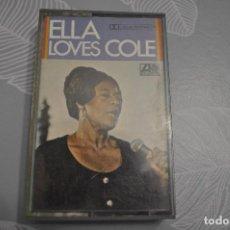 Casetes antiguos: ELLA FITZGERALD, ELLA LOVES COLE.. Lote 195338688