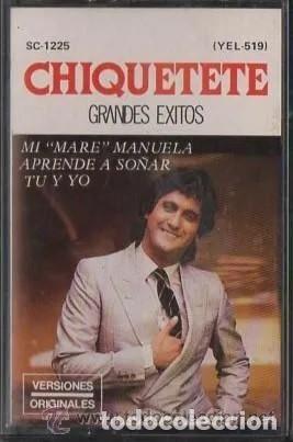 'CHIQUETETE GRANDES ÉXITOS'. 8 TEMAS. ZAFIRO / SERDISCO. 1986. BUEN ESTADO. (Música - Casetes)
