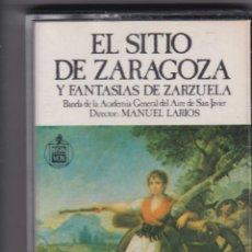 Casetes antiguos: EL SITIO DE ZARAGOZA Y FANTASÍAS DE ZARZUELA - CASSETTE - MIGUEL LARIOS. Lote 196977617