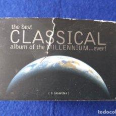 Casetes antiguos: 3 CASETES. THE BEST CLASSICAL ALBUM MILLENNIUM. EMBALAJE ORIGINAL . Lote 201319616
